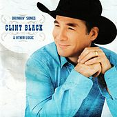 Drinkin' Songs & Other Logic by Clint Black