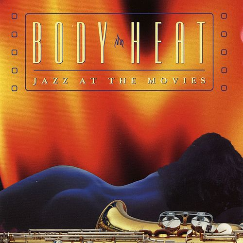 Body Heat: Jazz At The Movies by Jazz At The Movies Band