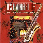 It's A Wonderful Life: Sax At The Movies For Christmas by Jazz At The Movies Band