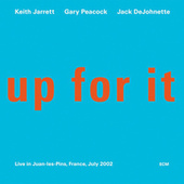 Up For It - Live in Juan-les-Pins, France, July 2002 by Keith Jarrett