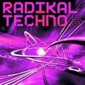 Radikal Techno, Vol. 6 by Various Artists