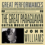 The Great Paraguayan - Solo Guitar Works by Barrios by John Williams