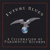 Future Blues: A Celebration Of Paramount Records de Various Artists