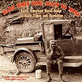 Hard Times Come Again No More, Vol. 1 by Various Artists