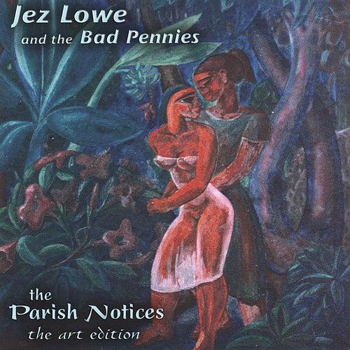 The Parish Notices: Art Edition by Jez Lowe