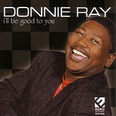 I'll Be Good To You by Donnie Ray