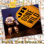 Pull The Goalie by Jr. Gone Wild