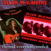 The Real / Every Body Needs It by Ellen McIlwaine
