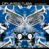 El Tubador/The Peleton by Drums and Tuba