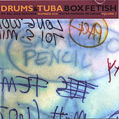 Box Fetish by Drums and Tuba