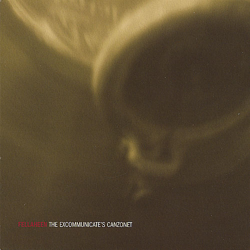 The Excommunicate's Canzonet by Fellaheen