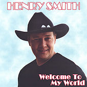 Welcome To My World de Henry Smith
