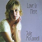 Love Is Here de Julie McConnell