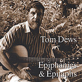 Epiphanies & Epitaphs by Tom Dews