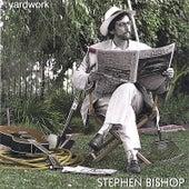 Yardwork by Stephen Bishop