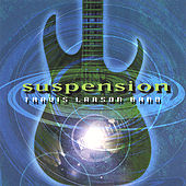 Suspension by Travis Larson Band