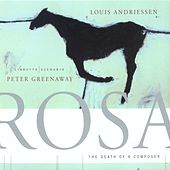 Louis Andriessen: Rosa - The Death Of A Composer by Louis Andriessen
