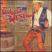 Wild Wild West Songs Of The Silver Screen by John Darnall