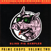 Blind Pig Sampler: Prime Chops, Vol. 2 by Various Artists