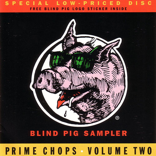 Blind Pig Sampler: Prime Chops, Vol. 2 by Various Artists