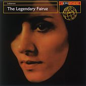 The Legendary Fairuz by Fairuz