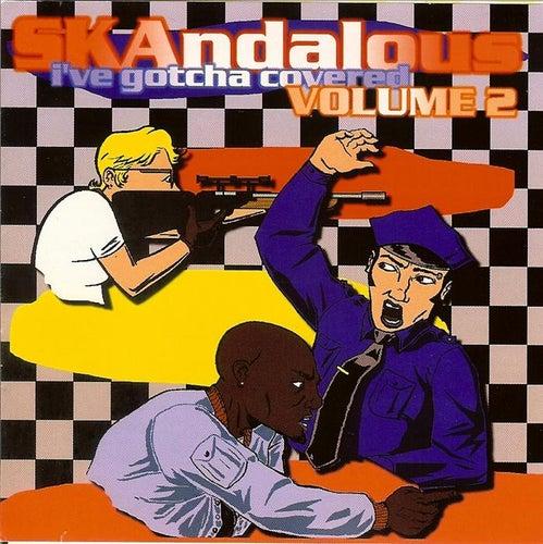 Skandalous: I've Gotcha Covered, Vol. 2 by Various Artists