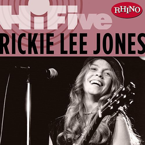 Rhino Hi-five: Rickie Lee Jones by Rickie Lee Jones