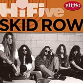 Rhino Hi-five: Skid Row by Skid Row