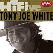 Rhino Hi-five: Tony Joe White von Tony Joe White