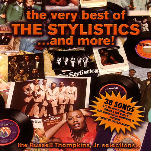 The Very Best of the Stylistcs...and more! by The Stylistics