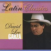 Latin Classics by David Lee Garza