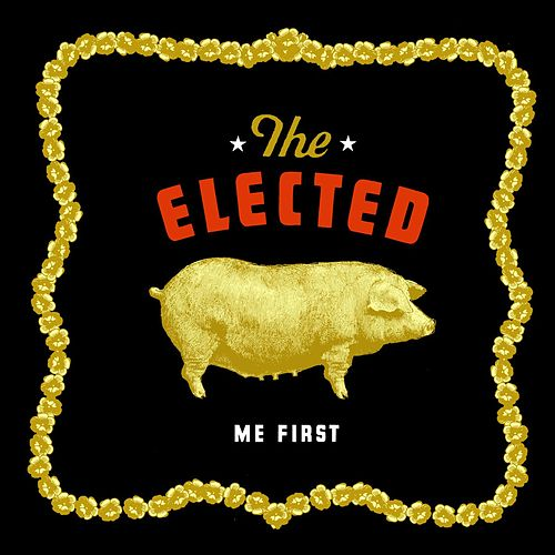 Me First by The Elected