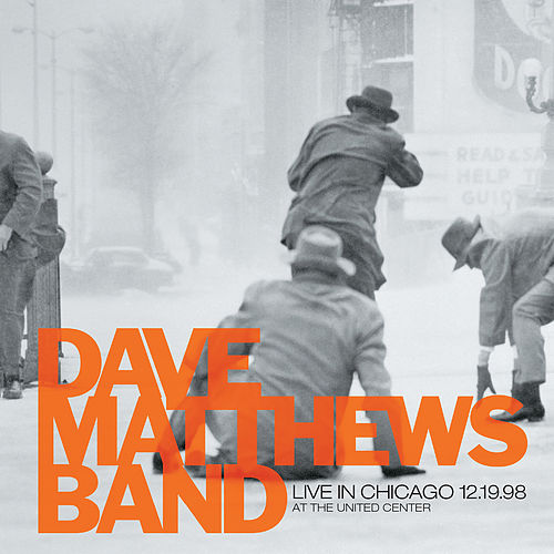 Live In Chicago 12/19/98 by Dave Matthews Band