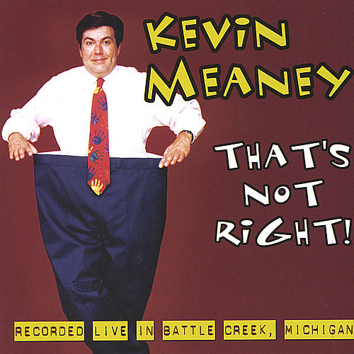 That's Not Right! by Kevin Meaney