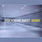 Distance by Brian Patneaude Quartet