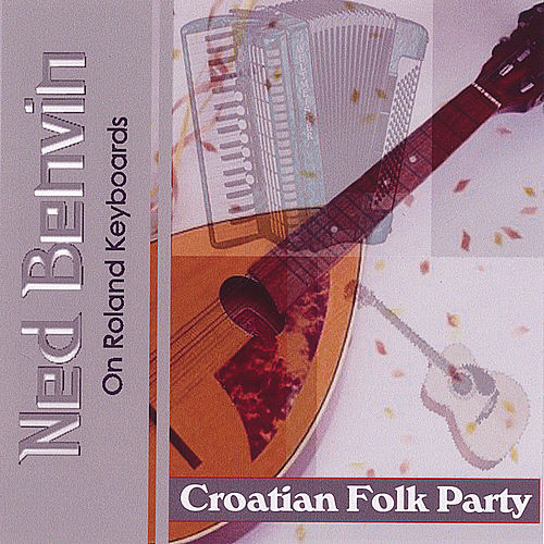 Croatian Folk Party by Ned Benvin