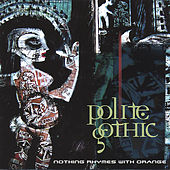Polite Gothic by Nothing Rhymes with Orange
