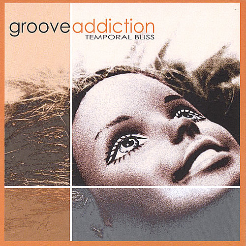 Temporal Bliss by Groove Addiction