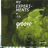 My Experiments With Groove by Green Light
