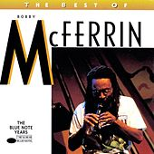 The Best Of Bobby McFerrin by Bobby McFerrin
