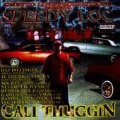 Cali Thuggin by Speedy Loc