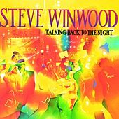 Talking Back To The Night by Steve Winwood