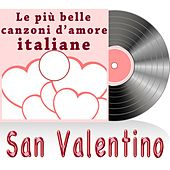 San Valentino (La grande musica italiana - canzoni d'amore) by Various Artists
