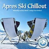 Apres Ski Chillout by Various Artists