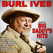 Big Daddys Hits: The Best of Burl Ives by Burl Ives