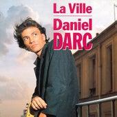 La Ville / Joyeux Non-Anniversaire by Daniel Darc