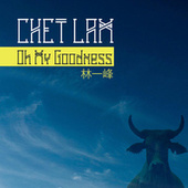 Oh My Goodness by Chet Lam