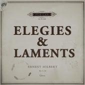 Elegies & Laments by Ernest Hilbert