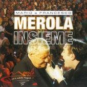 Mario e francesco merola insieme (Merola... ed è subito Napoli...) di Francesco Merola Mario Merola
