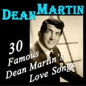 30 Famous Dean Martin's Love Songs (Original Recordings Digitally Remastered) de Dean Martin